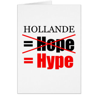 Hollande Not Hope = Hype - Greeting Card
