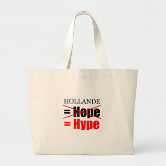 Hollande Not Hope  = Hype !!!!!!!!!!! Large Tote Bag