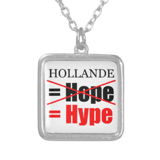 Hollande Not Hope  = Hype !!!!!!!!!!! Silver Plated Necklace