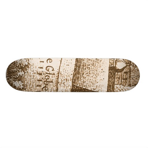 Hollar's Globe Theatre Skateboard