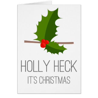 Holly Heck It's Christmas! Greeting Card