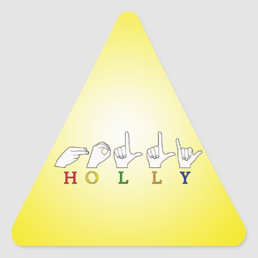 HOLLY NAME FINGERSPELLED ASL SIGN TRIANGLE STICKER