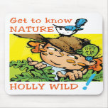 HOLLY WILD Mouse Pad