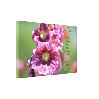 Hollyhocks with Quote Canvas Print