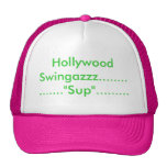 "Hollywood Swingazzz...............""Sup""......... Hats"