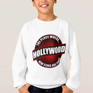 Hollywood - The Place Where... New Stars Are Found Sweatshirt