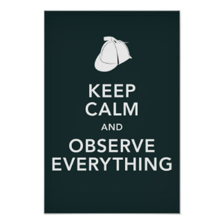 Holmes Keep Calm and Observe Everything Poster