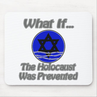 Holocaust was prevented mouse pad