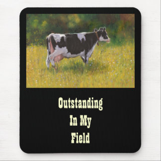 Holstein Cow, Painting OUTSTANDING IN FIELD: FUNNY Mouse Pad