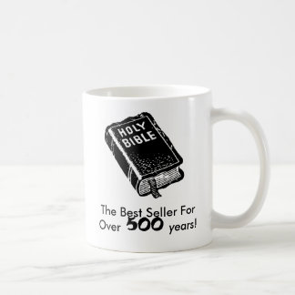 Holy Bible; The Best Seller For Over 500 Years Coffee Mug