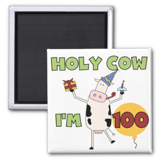 Holy Cow 100th Birthday Tshirts and Gifts 2 Inch Square Magnet