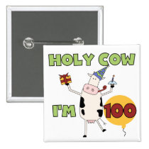 Holy Cow 100th Birthday Tshirts and Gifts Button