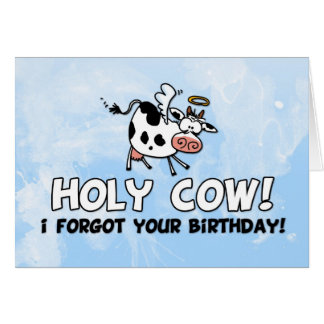 Holy cow! I forgot your birthday! Greeting Card