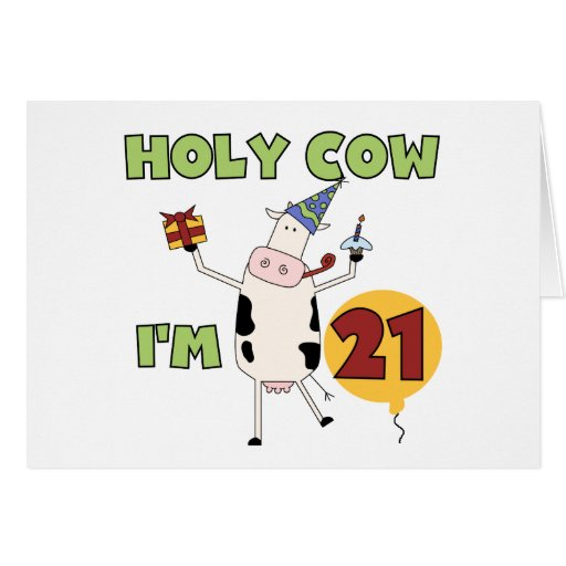 Holy Cow I'm 21 Birthday Tshirts and Gifts Card