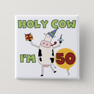 Holy Cow I'm 50 Birthday Tshirts and Gifts Button