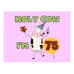 Holy Cow I'm 75 Birthday T-shirts and Gifts Postcard