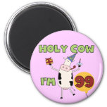 Holy Cow I'm 99 Birthday Tshirts and Gifts 2 Inch Round Magnet