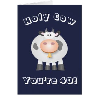 Holy cow you are 40! Funny over the hill birthday Card