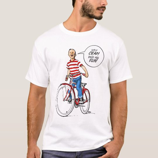 Holy Crap!  Bikes Are Fun! T-Shirt
