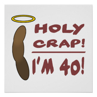 Holy Crap I'm 40! Poster