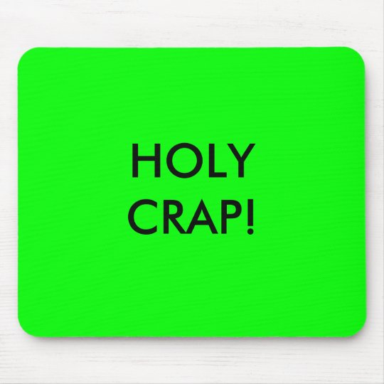 HOLY CRAP! MOUSE PAD