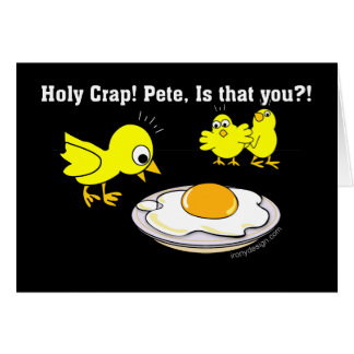 Holy Crap! Pete Funny Eggs Card