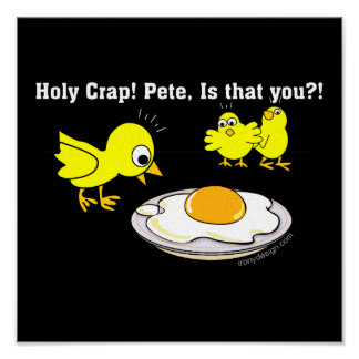 Holy Crap! Pete. Funny Eggs Poster