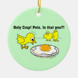 Holy Crap! Pete, is that you? Christmas Ornaments
