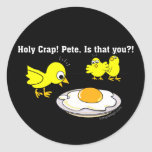 Holy Crap! Pete, is that you? Classic Round Sticker