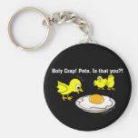 Holy Crap! Pete, is that you? Humor Keychain