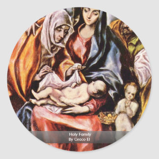 Holy Family By Greco El Round Stickers