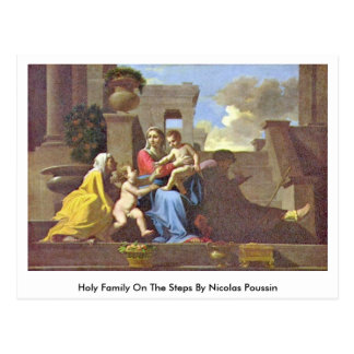 Holy Family On The Steps By Nicolas Poussin Postcard