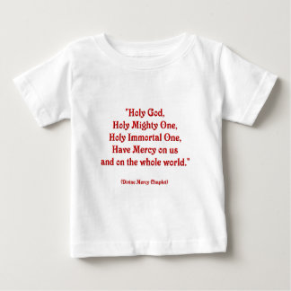 Holy God, Holy Mighty One, Holy Immortal One... Infant T-shirt