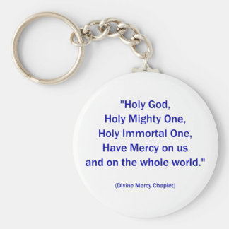Holy God, Holy Mighty One, Holy Immortal One... Keychain