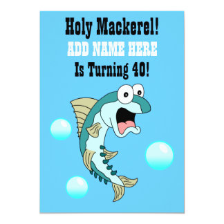 Holy Mackerel, Someone Is Turning 40 Funny Fish Card