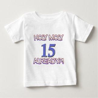 Holy Moly 15 already birthday Design Tee Shirts