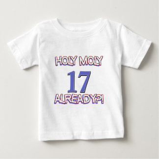 Holy Moly 17 already birthday Design Shirts