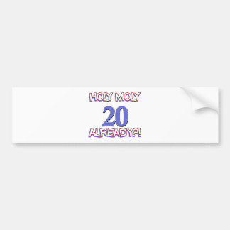 Holy Moly 20 already birthday Design Bumper Sticker