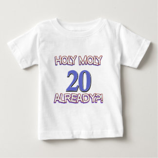 Holy Moly 20 already birthday Design Tee Shirt