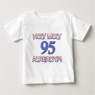 Holy Moly 95 already? Baby T-Shirt