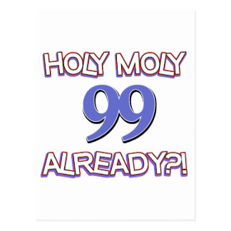 Holy Moly 99 already? Postcard
