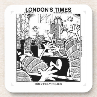 Holy Roly Polies Funny Drink Coaster