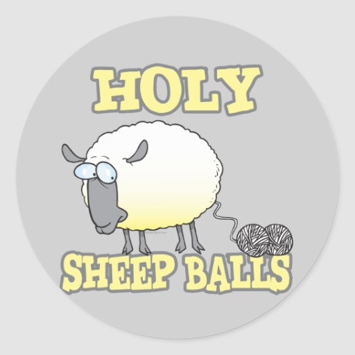 holy sheep balls funny unraveling yarn sheep classic round sticker