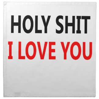 Holy Shit I Love You(1) Cloth Napkin
