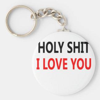 Holy Shit I Love You(1) Keychain