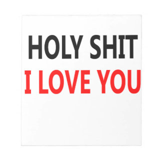 Holy Shit I Love You(1) Notepad