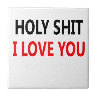 Holy Shit I Love You(1) Tile