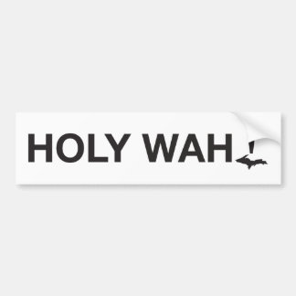Holy wah! U.P. Bumper Sticker
