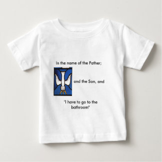 HolySpirit, In the name of the Father;, and the... Tshirt