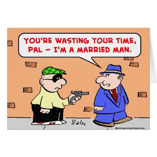 hombre casado asaltante tarjeta de felicitación